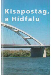 Kisapostag, a Hídfalu - Marelyin Kis József - Régikönyvek