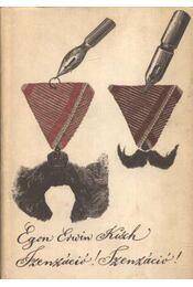 Szenzáció! Szenzáció! - Kisch, Egon Erwin - Régikönyvek