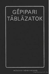 Gépipari táblázatok - Kismarty Loránd dr. - Régikönyvek