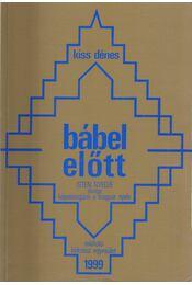 Bábel előtt (dedikált) - Kiss Dénes - Régikönyvek