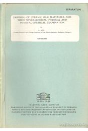 Dressing of ceramic raw materials, and their mineralogical, physical and physical-chemical examination - Kiss, L. - Régikönyvek