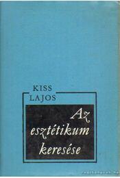 Az esztétikum keresése - Kiss Lajos - Régikönyvek