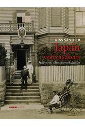 Japán vonzásában - Kiss Sándor - Régikönyvek