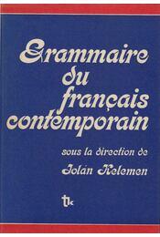 Grammaire du francais contemporain - Kiss Sándor, Pataki Pál, Pálfy Miklós, Bárdosi Vilmos, Kelemen Jolán - Régikönyvek