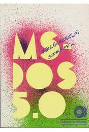 MS-DOS 5.0 - Kiss Zoltán, Tóth Bertalan, DR. Tamás Péter - Régikönyvek