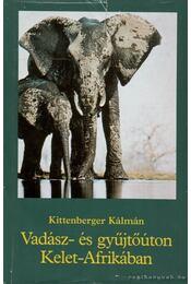 Vadász- és gyűjtőúton Kelet-Afrikában - Kittenberger Kálmán - Régikönyvek
