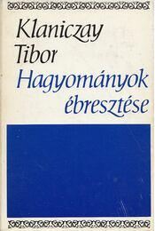 Hagyományok ébresztése - Klaniczay Tibor - Régikönyvek