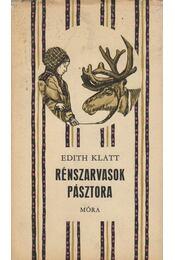 Rénszarvasok pásztora - Klatt, Edith - Régikönyvek