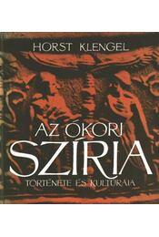 Az ókori Szíria története és kultúrája - Klengel, Horst - Régikönyvek