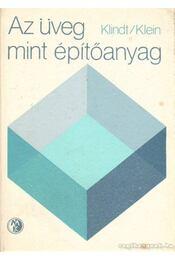 Az üveg mint építőanyag - Klindt, Ludwig B., Klein, Wolfgang - Régikönyvek