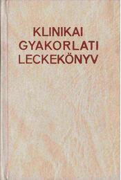 Klinikai gyakorlati leckekönyv - Dr. Obál Ferenc, Riedl Lászlóné, Kósa László, Dr. Krúdy Erzsébet - Régikönyvek
