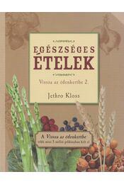 Egészséges ételek - Kloss, Jethro - Régikönyvek