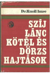 Szíj- lánc- kötél- és dörzshajtások - Knoll Imre dr. - Régikönyvek
