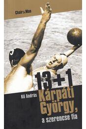 13+1 Kárpáti György, a szerencse fia (dedikált) - Kő András - Régikönyvek