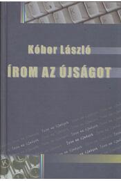 Írom az újságot (dedikált) - Kóbor László - Régikönyvek