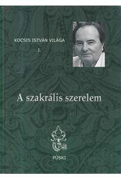 A szakrális szerelem - Kocsis István - Régikönyvek