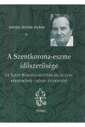 A Szentkorona-eszme időszerűsége - Kocsis István - Régikönyvek