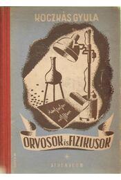 Orvosok és fizikusok - Koczkás Gyula - Régikönyvek