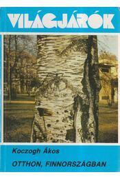 Otthon, Finnországban - Koczogh Ákos - Régikönyvek
