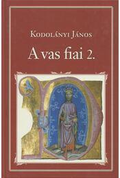 A vas fiai 2. - Kodolányi János - Régikönyvek