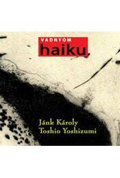 Vadnyom - 77 haiku - Koinónia - Régikönyvek
