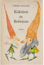 Kököjszi és Bobojsza - Török Sándor - Régikönyvek