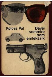 Dévai semmire sem emlékszik - Kolozs Pál - Régikönyvek
