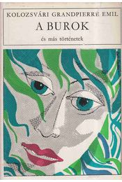 A burok és más történetek - Kolozsvári Grandpierre Emil - Régikönyvek