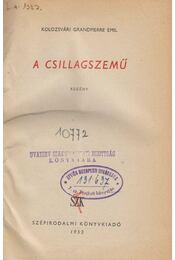 A csillagszemű - Kolozsvári Grandpierre Emil - Régikönyvek