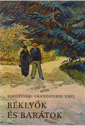 Béklyók és barátok (dedikált) - Kolozsvári Grandpierre Emil - Régikönyvek