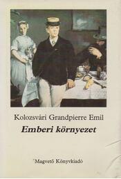 Emberi környezet - Kolozsvári Grandpierre Emil - Régikönyvek