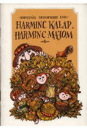 Harminc kalap, harminc majom - Kolozsvári Grandpierre Emil - Régikönyvek