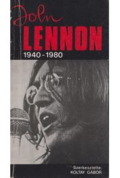 John Lennon 1940-1980 - Koltay Gábor - Régikönyvek