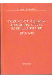 Dokumentumfilmek, animációs-, rövid- és reklámfilmek 1933-1938. - Komár Erzsi - Régikönyvek