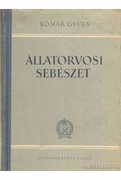 Állatorvosi sebészet - Kómár Gyula - Régikönyvek
