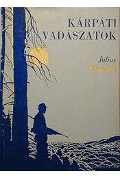 Kárpáti vadászatok - Komárek, Julius - Régikönyvek