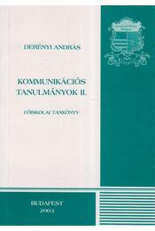 Kommunikációs tanulmányok II. - Derényi András - Régikönyvek