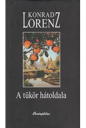 A tükör hátoldala - Konrad Lorenz - Régikönyvek