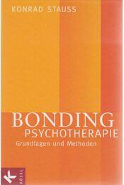 Bonding Psychotherapie - Konrad Stauss - Régikönyvek