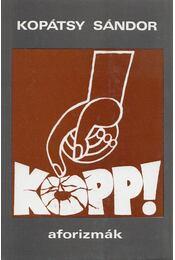 Kopp! (dedikált) - Kopátsy Sándor - Régikönyvek