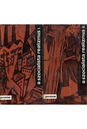 A szocialista realizmus I-II. kötet - Köpeczi Béla - Régikönyvek
