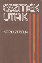 Eszmék, utak - Köpeczi Béla - Régikönyvek