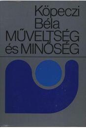 Műveltség és minőség - Köpeczi Béla - Régikönyvek