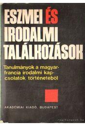 Eszmei és irodalmi találkozások - Köpeczi Béla, Sőtér István - Régikönyvek