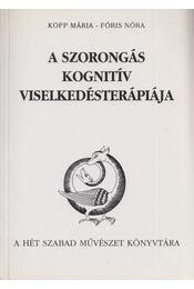 A szorongás kognitív viselkedésterápiája - Kopp Mária, Fóris Nóra - Régikönyvek