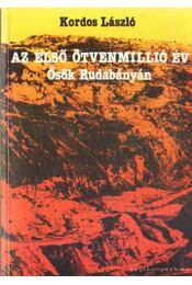 Az első ötvenmillió év - Kordos László - Régikönyvek