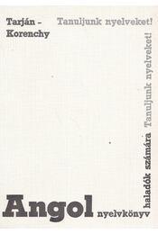 Angol nyelvkönyv haladók számára - Korenchy Lajos, Tarján Jenő - Régikönyvek