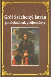 Gróf Széchenyi István gondolatainak gyűjteménye - Környei Attila - Régikönyvek
