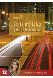 Matematika gyakorló feladatlapok 12. - Korom Pál - Régikönyvek