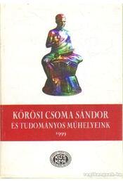 Kőrösi Csoma Sándor és tudományos műhelyeink 1999 - Régikönyvek